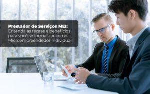 Prestador De Serviços Mei Entenda As Regras E Benefícios Para Você Se Formalizar Como Microempreendedor Individual Blog Liz Assessoria Financeira - Contabilidade em Cascavel - PR | Visa Contabilidade