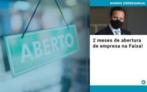 2 Meses De Abertura De Empresa Na Faixa - Contabilidade em Cascavel - PR | Visa Contabilidade
