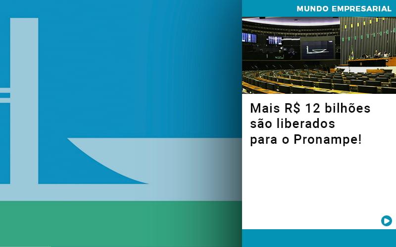 Mais De R S 12 Bilhoes Sao Liberados Para Pronampe - Contabilidade em Cascavel - PR | Visa Contabilidade