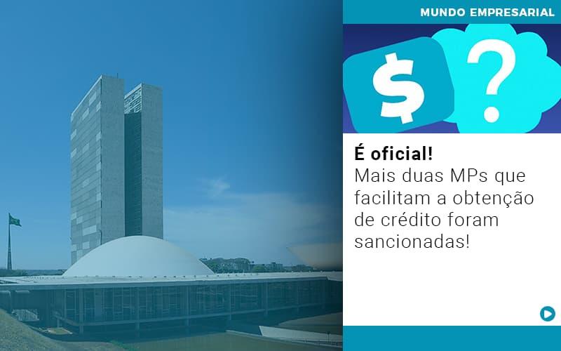 E Oficial Mais Duas Mps Que Facilitam A Obtencao De Credito Foram Sancionadas - Contabilidade em Cascavel - PR | Visa Contabilidade
