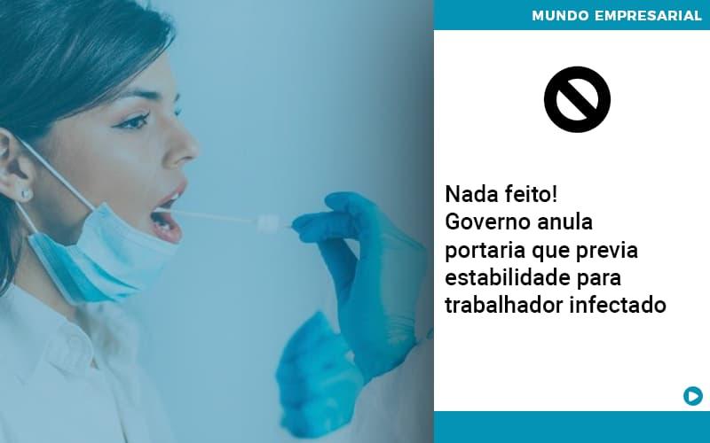 Governo Anula Portaria Que Previa Estabilidade Para Trabalhador Infectado - Contabilidade em Cascavel - PR | Visa Contabilidade