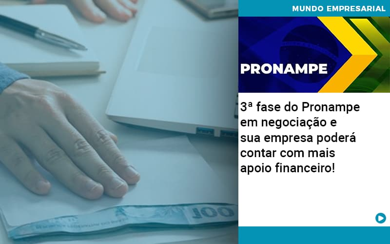 3 Fase Do Pronampe Em Negociacao E Sua Empresa Podera Contar Com Mais Apoio Financeiro Organização Contábil Lawini - Contabilidade em Cascavel - PR   Visa Contabilidade