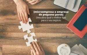 Microempresa X Empresa De Pequeno Porte Descubra Qual O Melhor Tipo Para O Seu Negocio Post 1 Organização Contábil Lawini - Contabilidade em Cascavel - PR | Visa Contabilidade