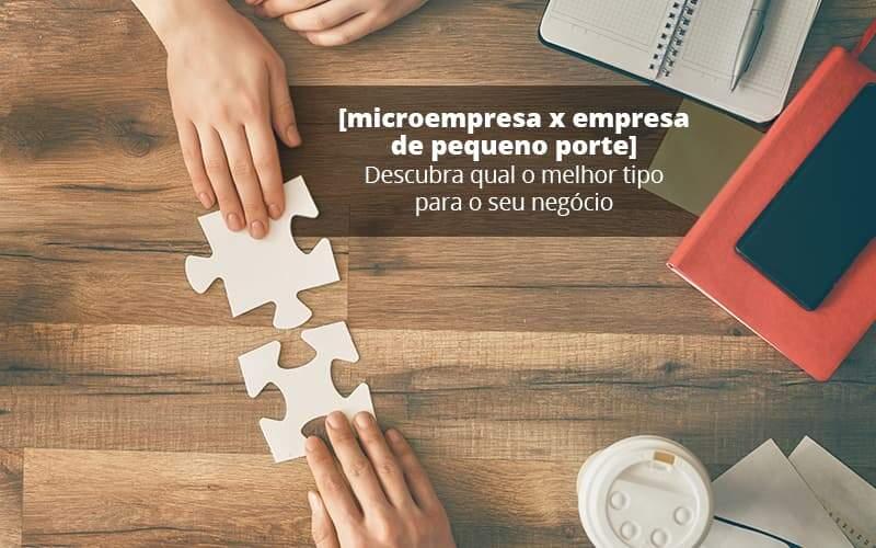Microempresa X Empresa De Pequeno Porte Descubra Qual O Melhor Tipo Para O Seu Negocio Post 1 Organização Contábil Lawini - Contabilidade em Cascavel - PR   Visa Contabilidade