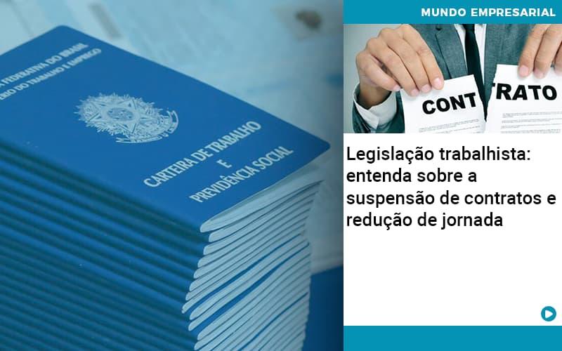 Legislacao Trabalhista Entenda Sobre A Suspensao De Contratos E Reducao De Jornada Organização Contábil Lawini - Contabilidade em Cascavel - PR | Visa Contabilidade