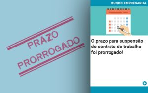 O Prazo Para Suspensao Do Contrato De Trabalho Foi Prorrogado Organização Contábil Lawini - Contabilidade em Cascavel - PR | Visa Contabilidade
