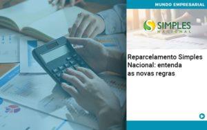 Reparcelamento Simples Nacional Entenda As Novas Regras Organização Contábil Lawini - Contabilidade em Cascavel - PR | Visa Contabilidade