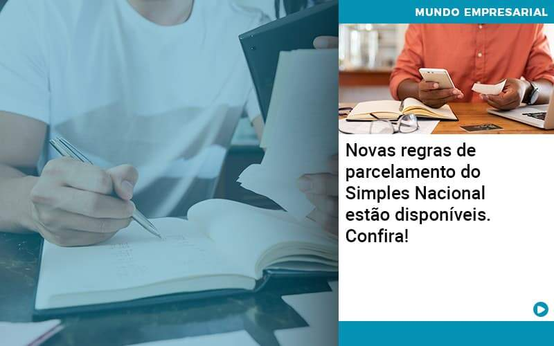 Novas Regras De Parcelamento Do Simples Nacional Estao Disponiveis Confira Organização Contábil Lawini - Contabilidade em Cascavel - PR | Visa Contabilidade