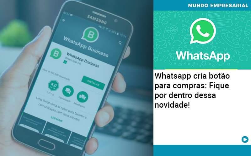 Whatsapp Cria Botao Para Compras Fique Por Dentro Dessa Novidade Organização Contábil Lawini - Contabilidade em Cascavel - PR | Visa Contabilidade